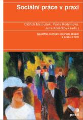 E-kniha: Sociální práce v praxi - Specifika různých cílových skupin a práce s nimi