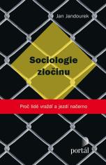 E-kniha: Sociologie zločinu - Proč lidé vraždí a jezdí načerno