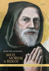 E-kniha: Mezi mořem a řekou - Kronika pozemského putování svatého Prokopa