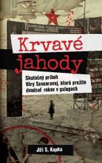 E-kniha: Krvavé jahody - Skutočný Príbeh Věry Sosnarovej, ktorá prežila dvadsať rokov v gulagoch
