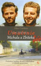 Umučenie Michala a Zbišeka - Posledné hodiny dvoch rehoľníkov v rukách teroristov