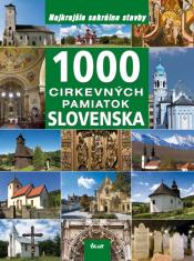 1000 cirkevných pamiatok Slovenska - Najkrajšie sakrálne stavby