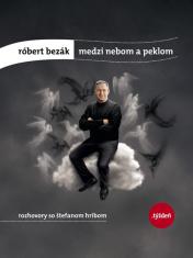 E-kniha: Róbert Bezák: Medzi nebom a peklom - Rozhovory so Štefanom Hríbom