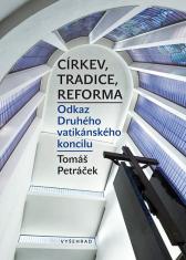 E-kniha: Církev, tradice, reforma - Odkaz Druhého vatikánského koncilu