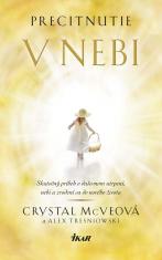 E-kniha: Precitnutie v nebi - Skutočný príbeh o duševnom utrpení, nebi a zrodení sa do nového života