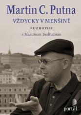 E-kniha: Putna Martin C. - Vždycky v menšině - Rozhovor s Martinem Bedřichem