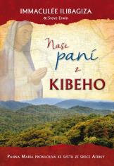 E-kniha: Naše paní z Kibeho - Panna Maria promlouvá ke světu ze srdce Afriky