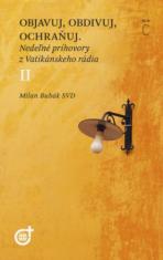 Objavuj, obdivuj, ochraňuj (Rok C) - Nedeľné príhovory z Vatikánskeho rádia II.