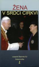 E-kniha: Žena v srdci Cirkvi - Rozhovory s prvou slovenskou veľvyslankyňou vo Vatikáne Dagmar Babčanovou