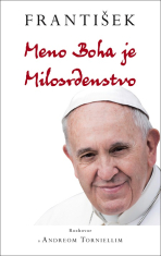 E-kniha: František: Meno Boha je Milosrdenstvo - + bula Misericordiae vultus