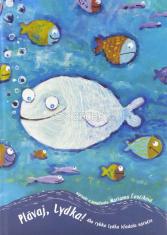 Plávaj, Lydka! - Ako rybka Lydka hľadala náručie