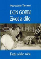 Don Gobbi - život a dílo - Farář celého světa. Zakladatel Mariánského kněžského hnutí