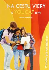 Na cestu viery s Youcat-om - Príručka pre animátorov