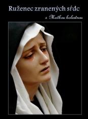 Ruženec zlomených sŕdc s Matkou bolestnou
