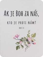Citát na dreve: Ak je Boh za nás, kto je proti nám? (Rim 8,31)