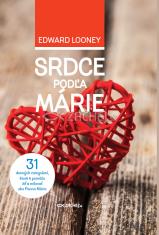 E-kniha: Srdce podľa Márie - 31 denných zamyslení, ktoré ti pomôžu žiť a milovať ako Panna Mária