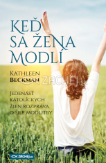 E-kniha: Keď sa žena modlí - Jedenásť katolíckych žien rozpráva o sile modlitby