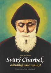 Svätý Charbel, ochraňuj naše rodiny! - Týždenná rodinná pobožnosť