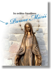 So svätou Faustínou o Panne Márii