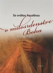 So svätou Faustínou o milosrdenstve Boha