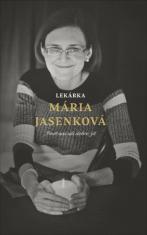 Lekárka Mária Jasenková - Smrť nás učí dobre žiť