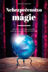 E-kniha: Nebezpečenstvo mágie - Pravá tvár veštcov, liečiteľov a ako sa chrániť pred ich podvodmi