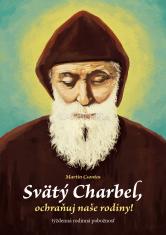 E-kniha: Svätý Charbel, ochraňuj naše rodiny! - Týždenná rodinná pobožnosť