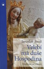 Velebí má duše Hospodina - Modleme se s Marií