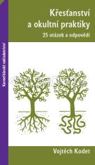 Křesťanství a okultní praktiky - 25 otázek a odpovědí