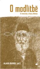 O modlitbě - S mnichy z hory Athos