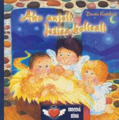 Ako anjeli Ježiša kolísali - Leporelo