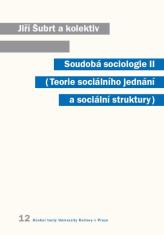 E-kniha: Soudobá sociologie II. - Teorie sociálního jednání a sociální struktury