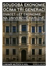E-kniha: Soudobá ekonomie očima tří generací - Dvacet let ekonomie na Univerzitě Karlově