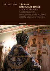 E-kniha: Východní křesťanské církve - Stručný přehled sjednocených i nesjednocených církví křesťanského Východu
