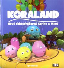 Koraland - Nové dobrodružstvá Koriho a Mimi