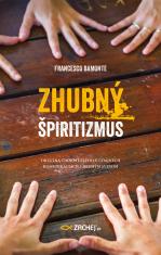 E-kniha: Zhubný špiritizmus - Okultná činnosť Zlého v údajných komunikáciách s druhým svetom