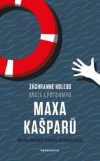 Záchranné koleso kňaza a psychiatra Maxa Kašparů - Ako sa neutopiť v tomto zložitom svete