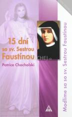 15 dní so svätou Sestrou Faustínou - Modlíme sa so sv. Sestrou Faustínou