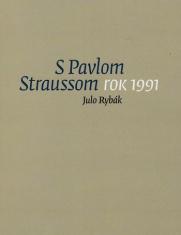 S Pavlom Straussom. Rok 1991