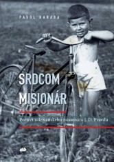 Srdcom misionár - Portrét saleziánskeho misionára J. D. Pravdu