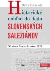 Historický náhľad do dejín slovenských saleziánov - Od dona Bosca do roku 1924
