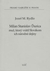 Milan Stanislav Ďurica - muž, ktorý vrátil Slovákom ich národné dejiny