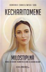 Kecharitomene - Milostiplná - Odhaľ jej úžasné tajomstvo a choď za svojím cieľom!