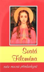 Svatá Filoména - Naše mocná přímluvkyně