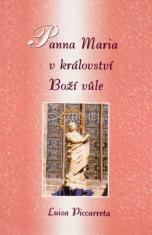 Panna Maria v království Boží Vůle - Rozjímaní pro Dům Boží Vůle na měsíc květen