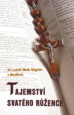 Tajemství svatého růžence - Podivuhodné tajemství svatého růžence, jímž se přičiňujeme o svou spásu
