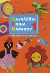 Najväčšia kniha nápadov 1 - Kniha pre deti od 3 do 7 rokov