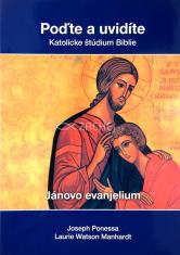 Poďte a uvidíte - Jánovo evanjelium - Katolícke štúdium Biblie