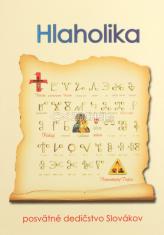 Hlaholika - Posvätné dedičstvo Slovákov