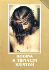 Hodina s trpiacim Kristom